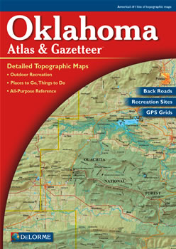 Oklahoma DeLorme Atlas: Road Maps, Topography and More!