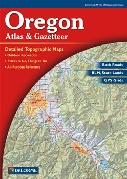 Oregon DeLorme Atlas: Road Maps, Topography and More!