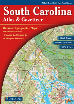 South Carolina DeLorme Atlas: Road Maps, Topography and More!