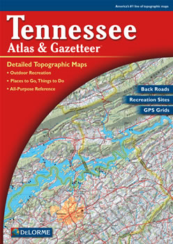 Tennessee DeLorme Atlas: Road Maps, Topography and More!