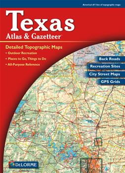 Texas DeLorme Atlas: Road Maps, Topography and More!