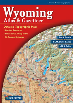 Wyoming DeLorme Atlas: Road Maps, Topography and More!